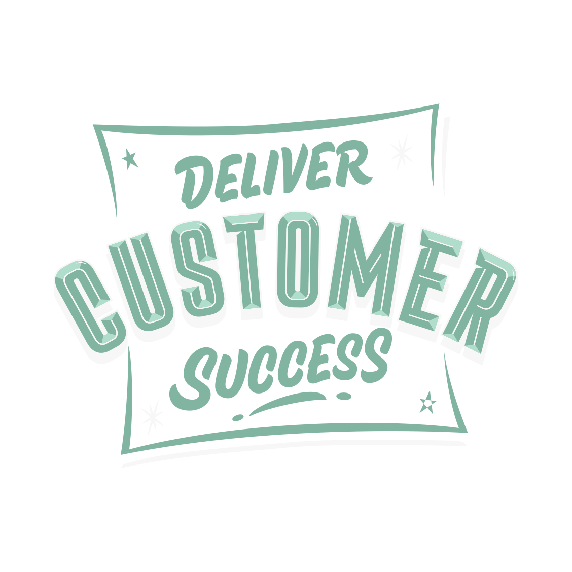 Deliver customer success